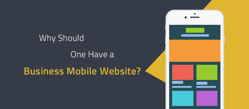 Why Should One Have a Business Mobile Website
