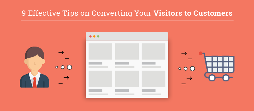 Tips on Converting Your Visitors to Customers