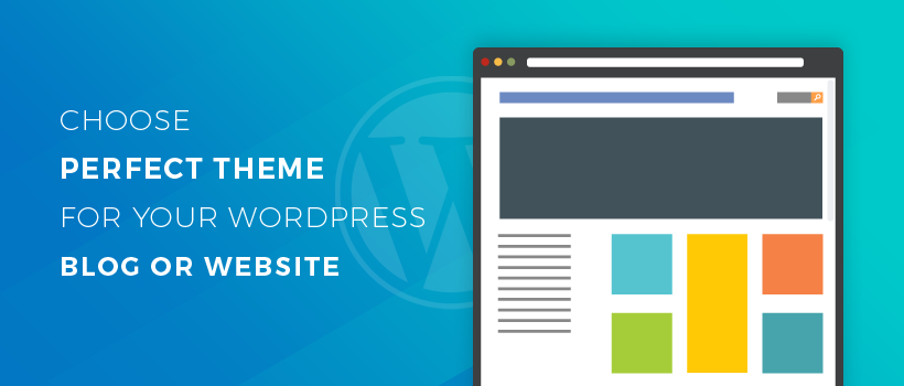 Tips to Choose Perfect Theme for Your WordPress Blog or Website