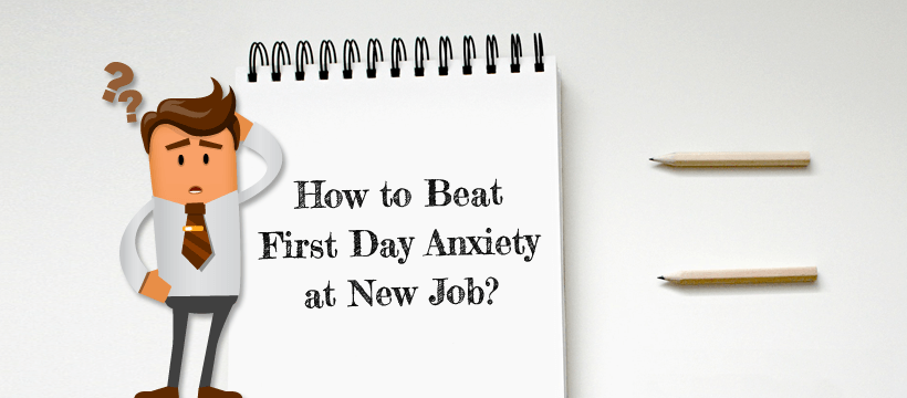 How to Beat First Day Anxiety at New Job