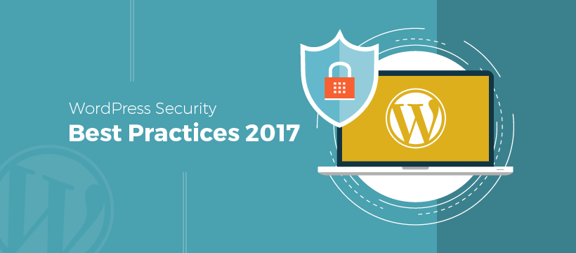 WordPress Security Best Practices 2017