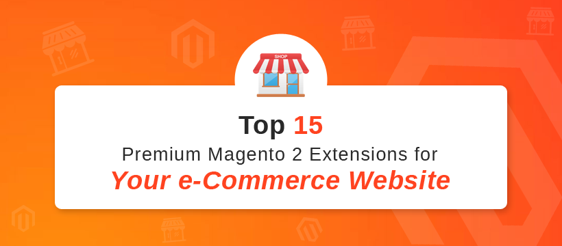 Premium Magento 2 Extension for Your e-Commerce Website