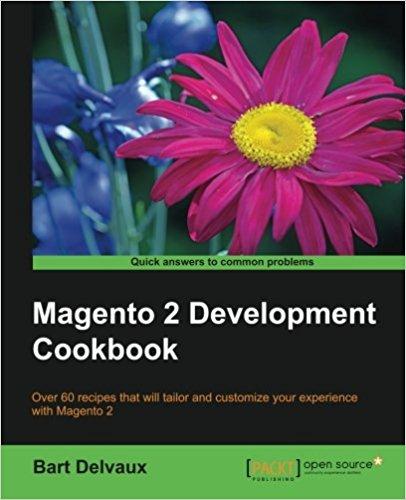 Magento 2 Development Cookbook by Bart Delvaux