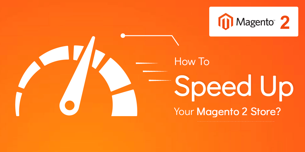 Speed up Magento 2 store