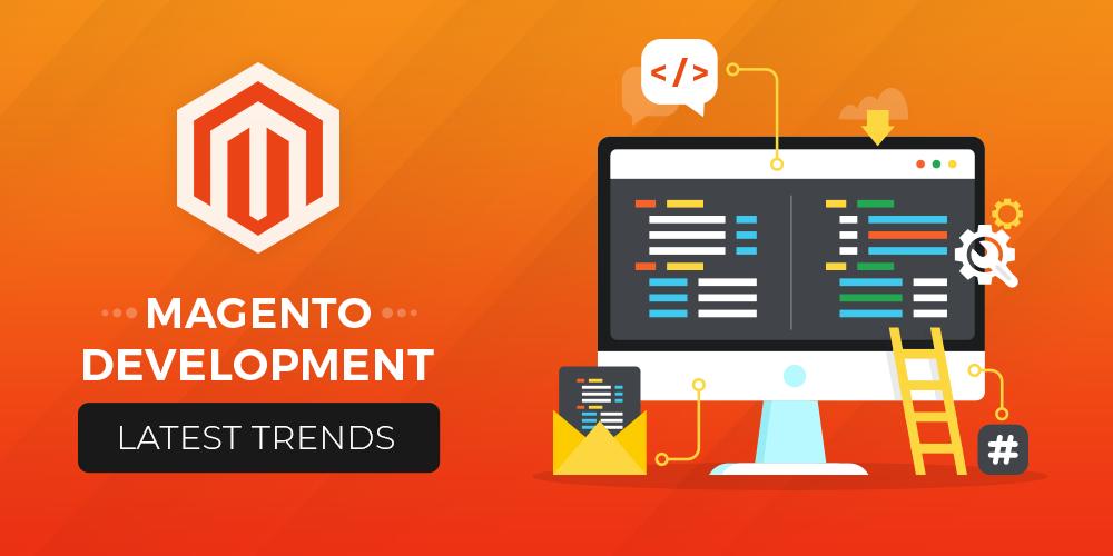 Latest Magento Development Trends
