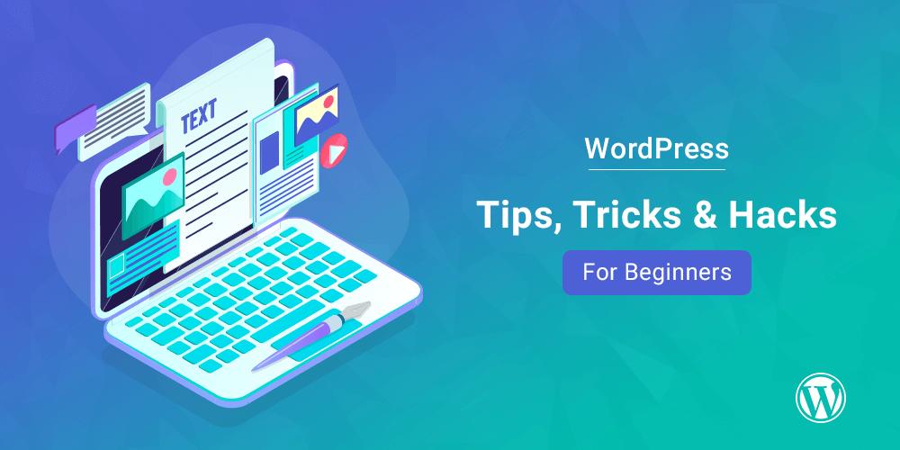 WordPress Tips, Tricks For Beginner Bloggers