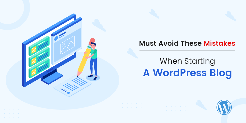 Mistakes You Must Avoid When You Start A WordPress Blog