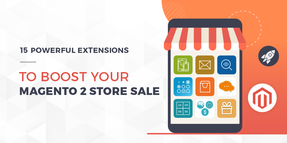 Magento 2 Extensions To Boost Store Sales