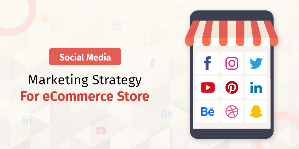 Social Media Marketing for eCommerce Store