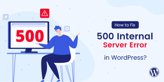 How to Fix the 500 Internal Server Error