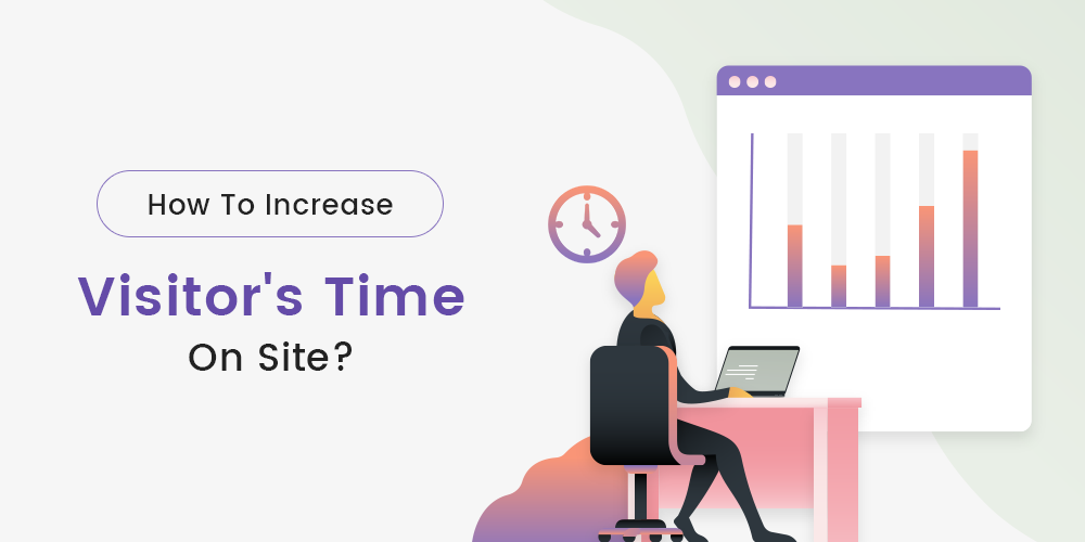 How To Increase Visitors Time On Website (Reduce Bounce Rate)