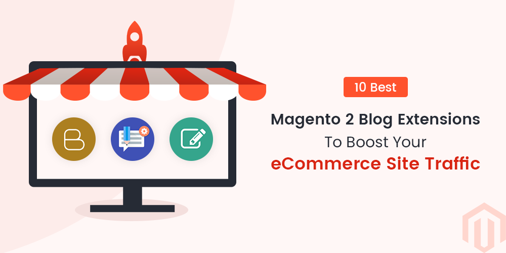 Magento 2 blog extensions to boost your eCommerce site traffic