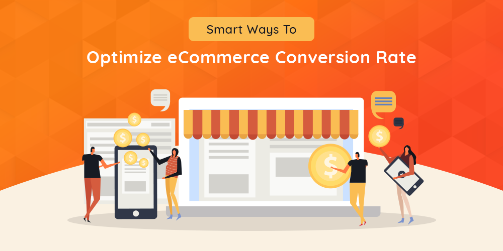 smart ways to optimize eCommerce conversion rate
