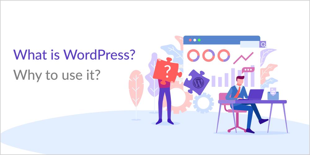 what is WordPress why to use WordPress