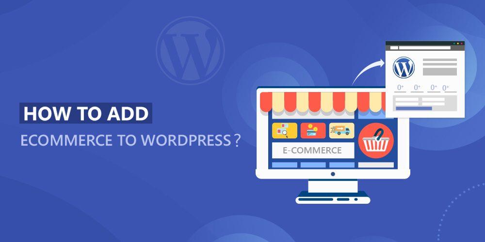 Add Ecommerce To Wordpress