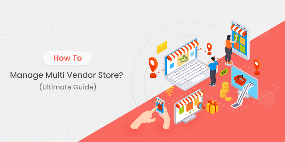 How to manage multi-vendor store