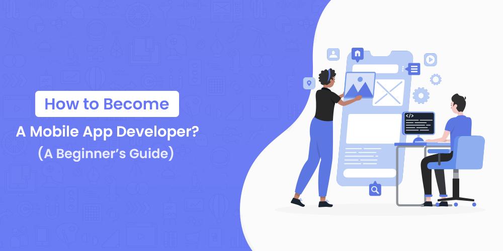 Become Mobile app developer - beginners guide