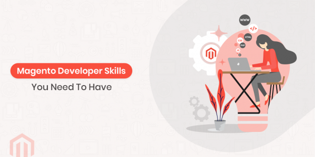 Magento Developer Skills You Need To Have