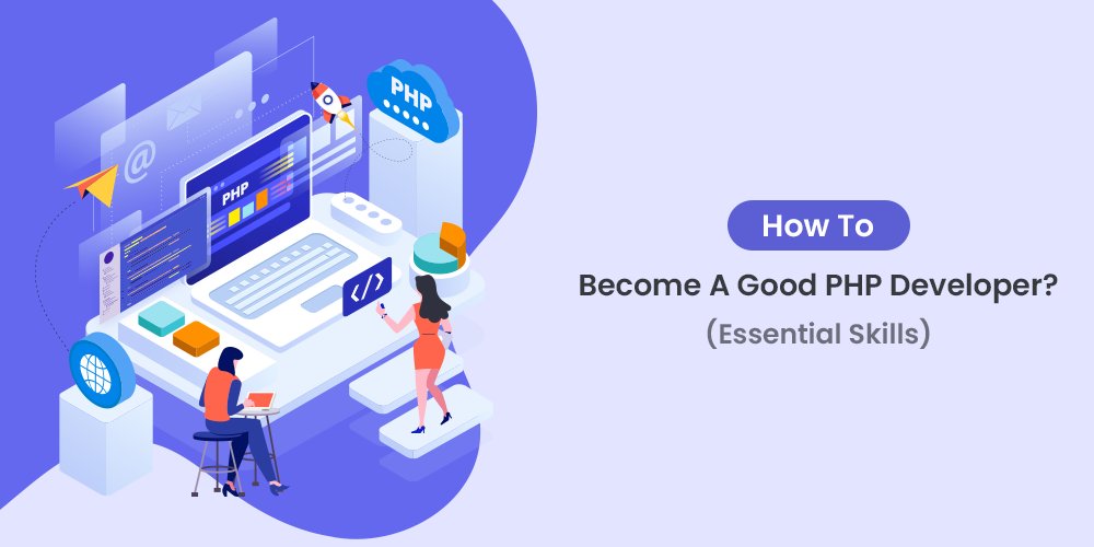 How To become a good PHP developer