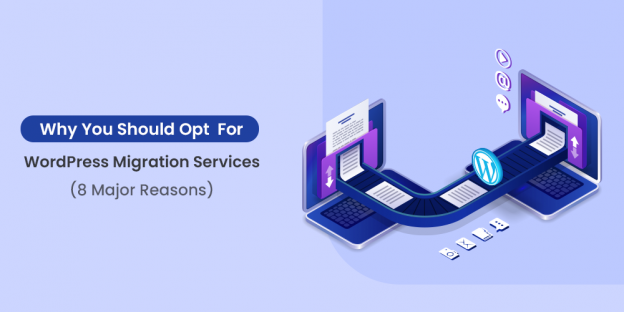 Why Opt For WordPress Migration Services