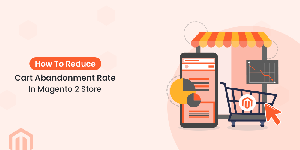 How To Reduce Magento 2 Abandoned Cart Rate