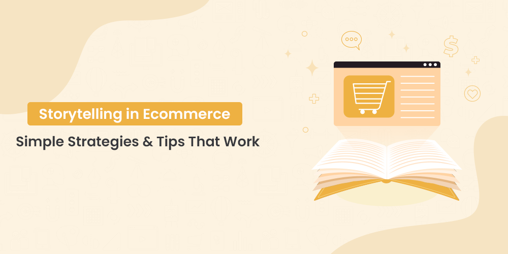 Storytelling in ecommerce - Simple tips