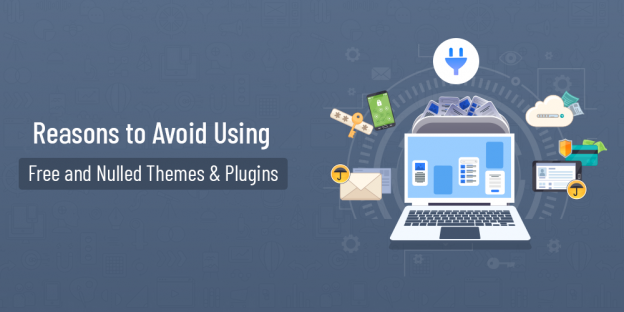 Avoid Using Free and Nulled Themes Plugins