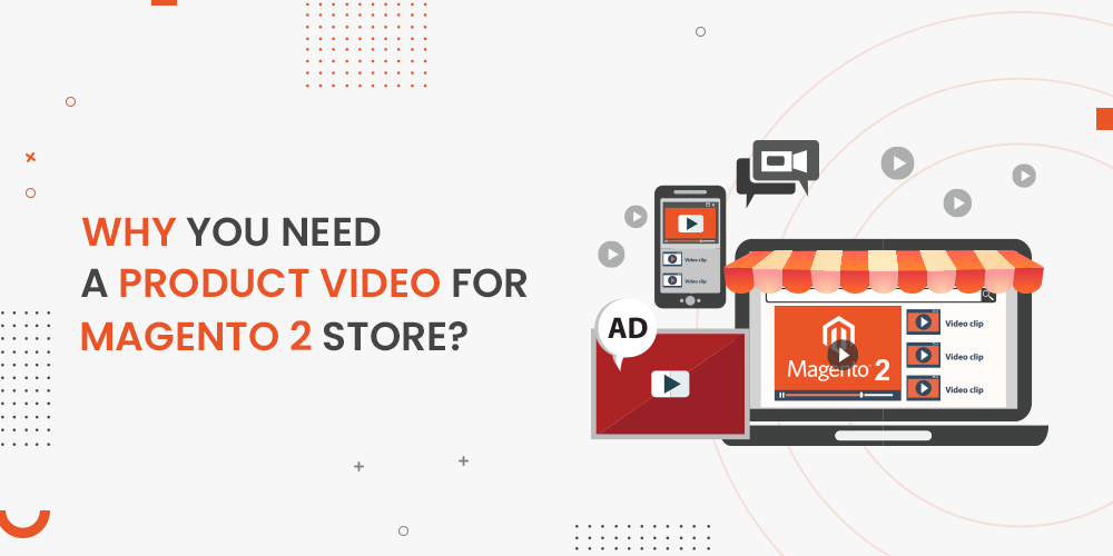 Why you need a product video for Magento 2 Store