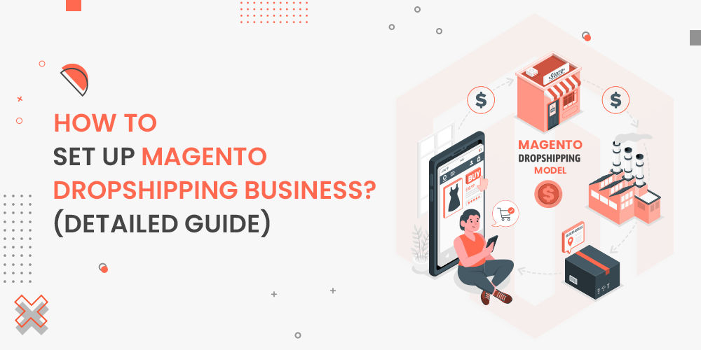 How To Set Up Magento Dropshipping Business